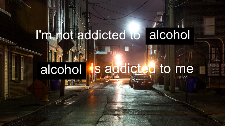 I'm not addicted to alcohol