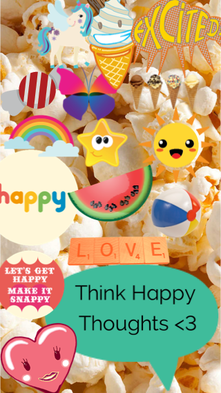 THINK HAPPY THOUGHTS <3