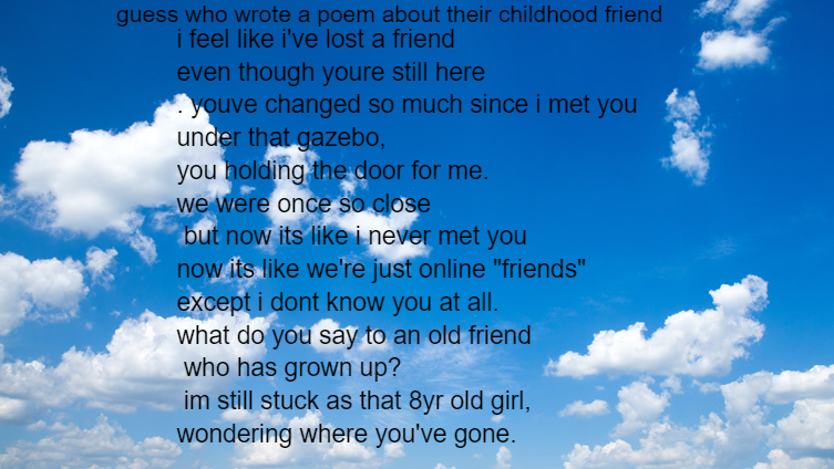 i overreacted to a blunt message from him and wrote a poem, we're good now but i like this poem.